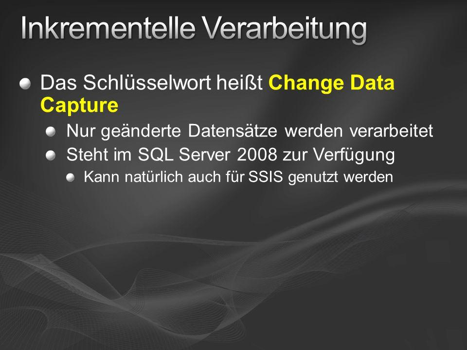 Das Schlüsselwort heißt Change Data Capture Nur geänderte Datensätze werden verarbeitet Steht im SQL Server 2008 zur Verfügung Kann natürlich auch für SSIS genutzt werden