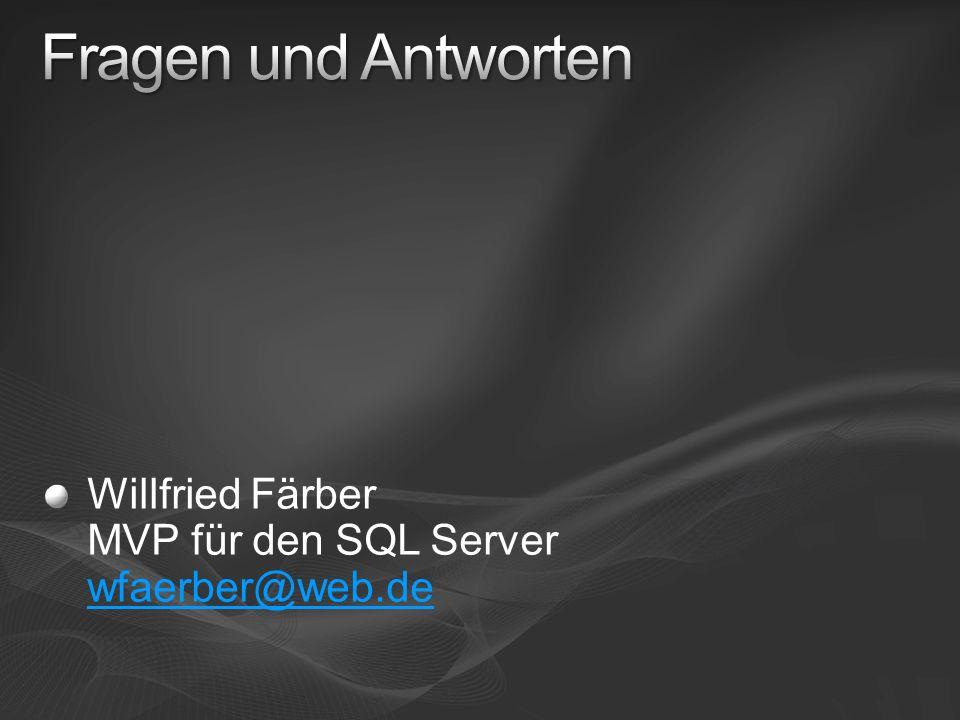 Willfried Färber MVP für den SQL Server wfaerber@web.de wfaerber@web.de