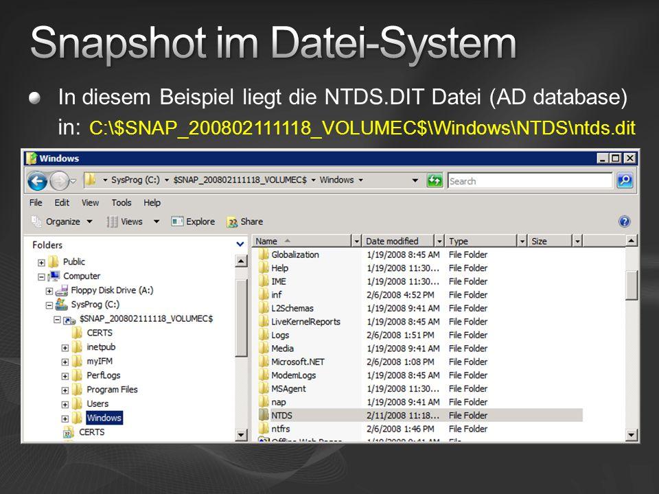 In diesem Beispiel liegt die NTDS.DIT Datei (AD database) in: C:\$SNAP_200802111118_VOLUMEC$\Windows\NTDS\ntds.dit