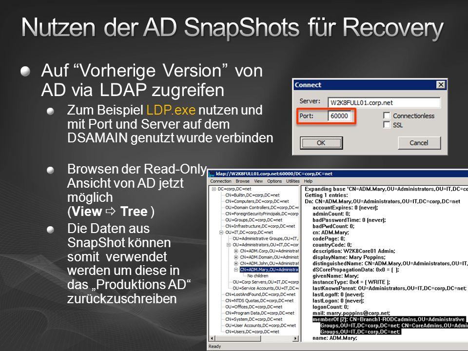 Auf Vorherige Version von AD via LDAP zugreifen Zum Beispiel LDP.exe nutzen und mit Port und Server auf dem DSAMAIN genutzt wurde verbinden Browsen de