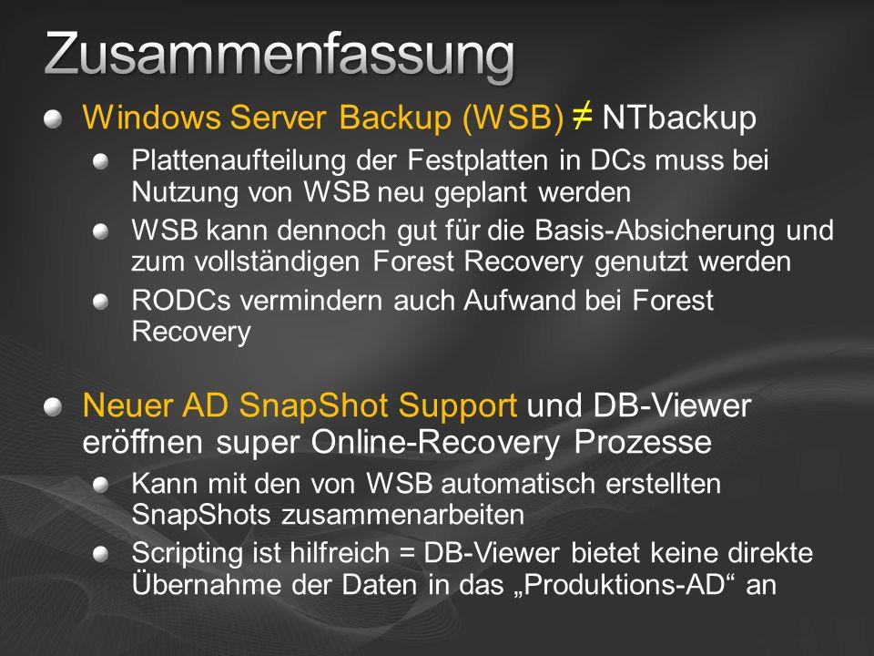 Windows Server Backup (WSB) NTbackup Plattenaufteilung der Festplatten in DCs muss bei Nutzung von WSB neu geplant werden WSB kann dennoch gut für die