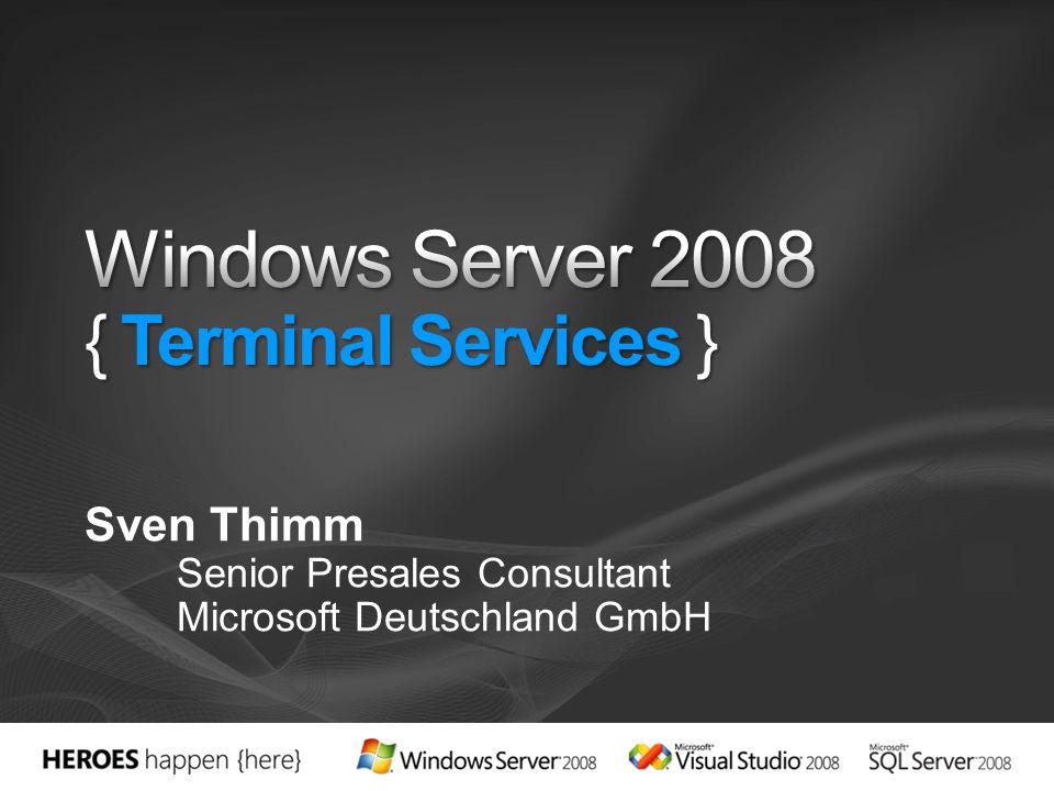 Terminal Services heißen jetzt: Präsentationsvirtualisierung Wichtiger Bestandteil der Microsoft Virtualisierungsstrategie Zahlreiche Erweiterungen/Verbesserungen in Windows Server 2008 verfügbar