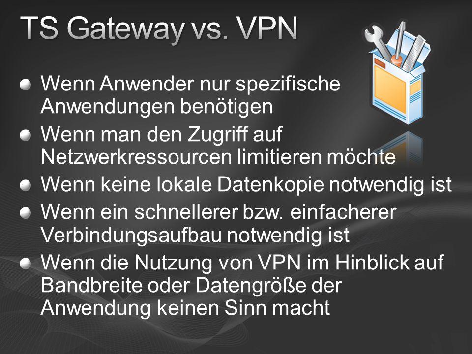 Wenn Anwender nur spezifische Anwendungen benötigen Wenn man den Zugriff auf Netzwerkressourcen limitieren möchte Wenn keine lokale Datenkopie notwendig ist Wenn ein schnellerer bzw.