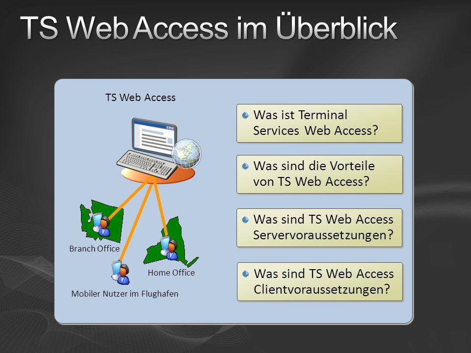 Was sind die Vorteile von TS Web Access. Was ist Terminal Services Web Access.