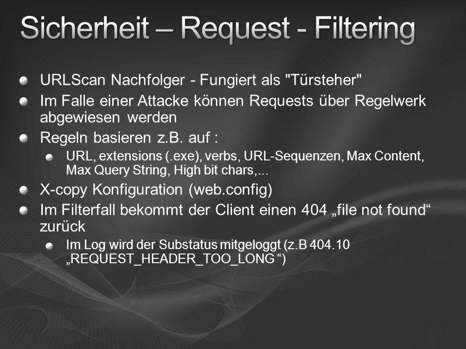 URLScan Nachfolger - Fungiert als Türsteher Im Falle einer Attacke können Requests über Regelwerk abgewiesen werden Regeln basieren z.B.