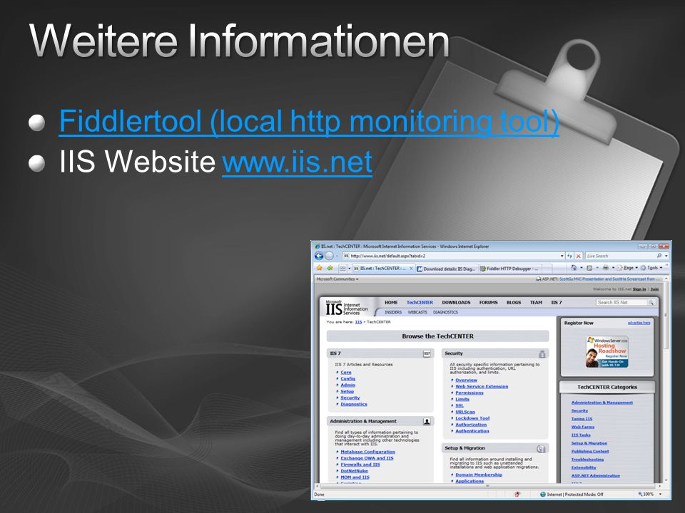 Fiddlertool (local http monitoring tool) IIS Website www.iis.netwww.iis.net