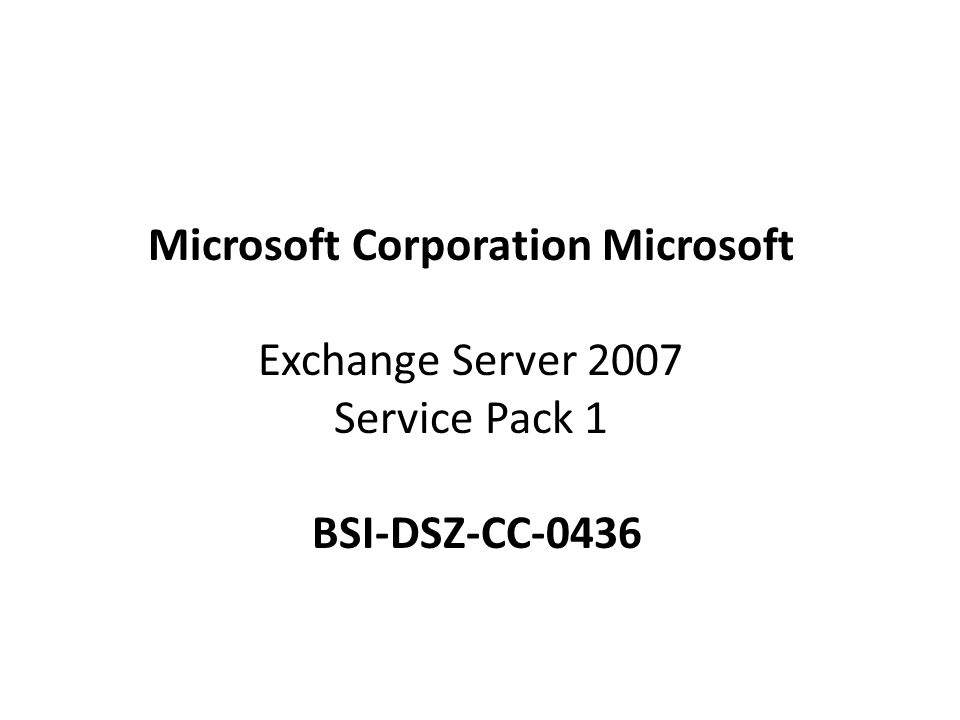 Microsoft Corporation Microsoft Exchange Server 2007 Service Pack 1 BSI-DSZ-CC-0436