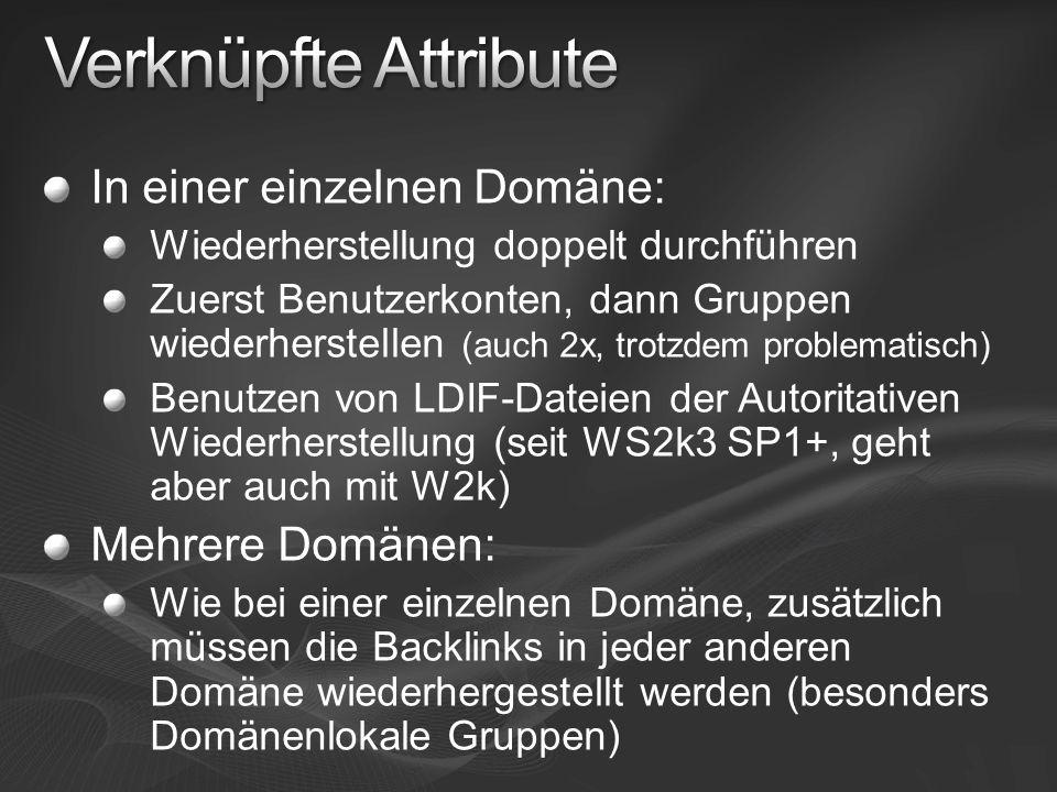 In einer einzelnen Domäne: Wiederherstellung doppelt durchführen Zuerst Benutzerkonten, dann Gruppen wiederherstellen (auch 2x, trotzdem problematisch) Benutzen von LDIF-Dateien der Autoritativen Wiederherstellung (seit WS2k3 SP1+, geht aber auch mit W2k) Mehrere Domänen: Wie bei einer einzelnen Domäne, zusätzlich müssen die Backlinks in jeder anderen Domäne wiederhergestellt werden (besonders Domänenlokale Gruppen)