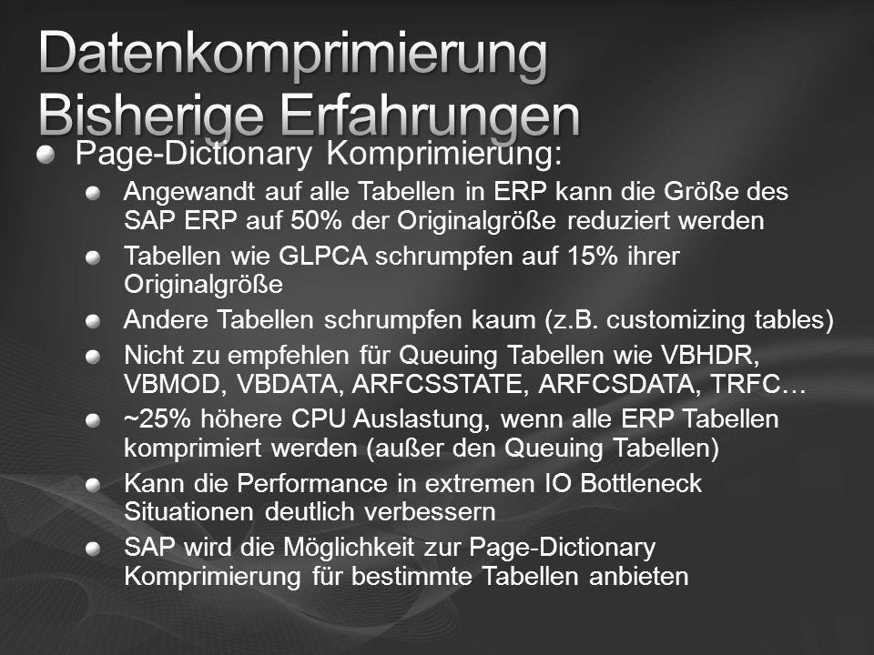Page-Dictionary Komprimierung: Angewandt auf alle Tabellen in ERP kann die Größe des SAP ERP auf 50% der Originalgröße reduziert werden Tabellen wie G