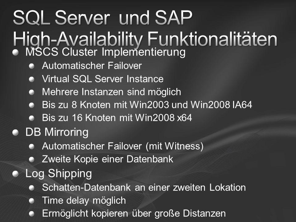 MSCS Cluster Implementierung Automatischer Failover Virtual SQL Server Instance Mehrere Instanzen sind möglich Bis zu 8 Knoten mit Win2003 und Win2008