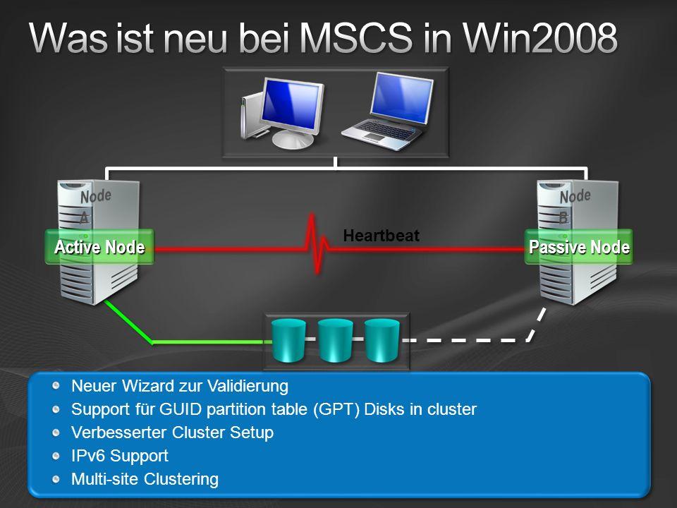 Heartbeat Neuer Wizard zur Validierung Support für GUID partition table (GPT) Disks in cluster Verbesserter Cluster Setup IPv6 Support Multi-site Clus