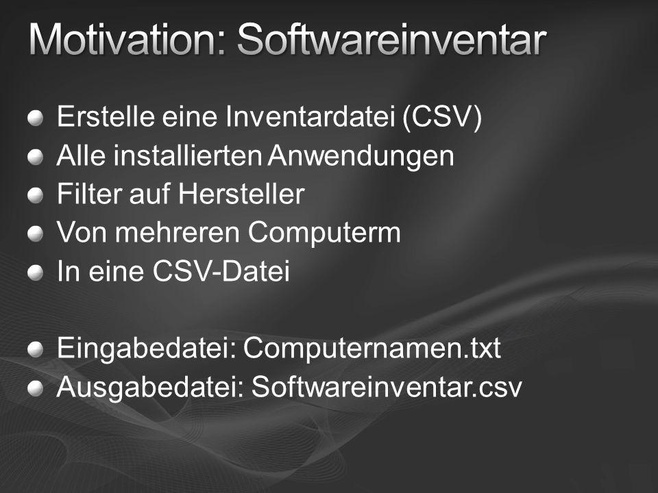 Erstelle eine Inventardatei (CSV) Alle installierten Anwendungen Filter auf Hersteller Von mehreren Computerm In eine CSV-Datei Eingabedatei: Computer