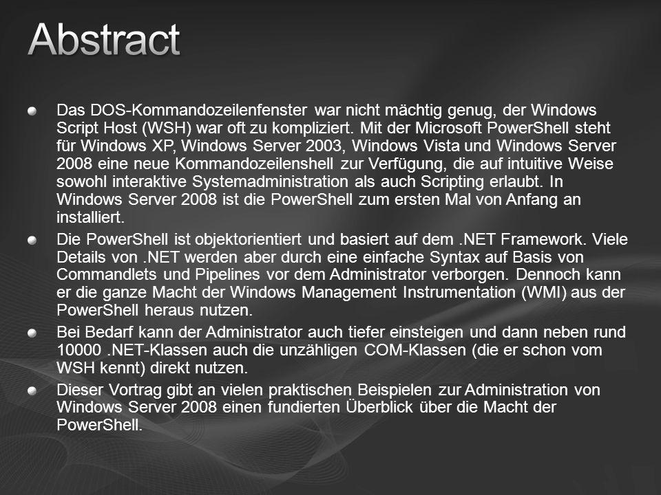 Das DOS-Kommandozeilenfenster war nicht mächtig genug, der Windows Script Host (WSH) war oft zu kompliziert. Mit der Microsoft PowerShell steht für Wi