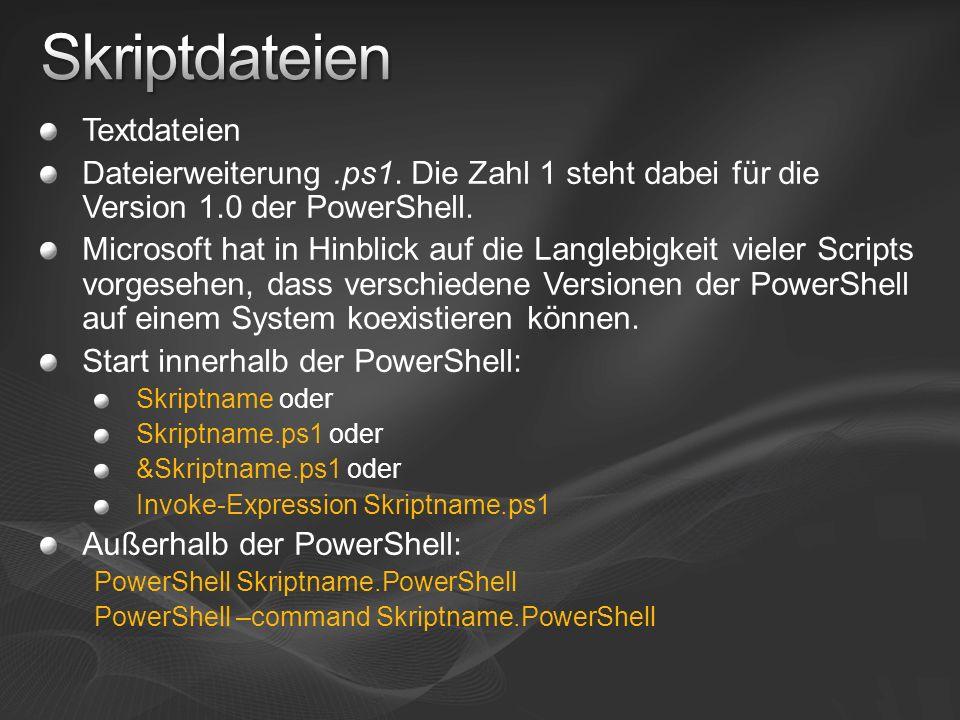 Textdateien Dateierweiterung.ps1. Die Zahl 1 steht dabei für die Version 1.0 der PowerShell. Microsoft hat in Hinblick auf die Langlebigkeit vieler Sc