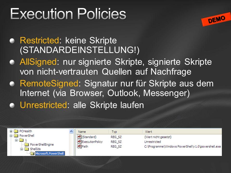 Restricted: keine Skripte (STANDARDEINSTELLUNG!) AllSigned: nur signierte Skripte, signierte Skripte von nicht-vertrauten Quellen auf Nachfrage Remote
