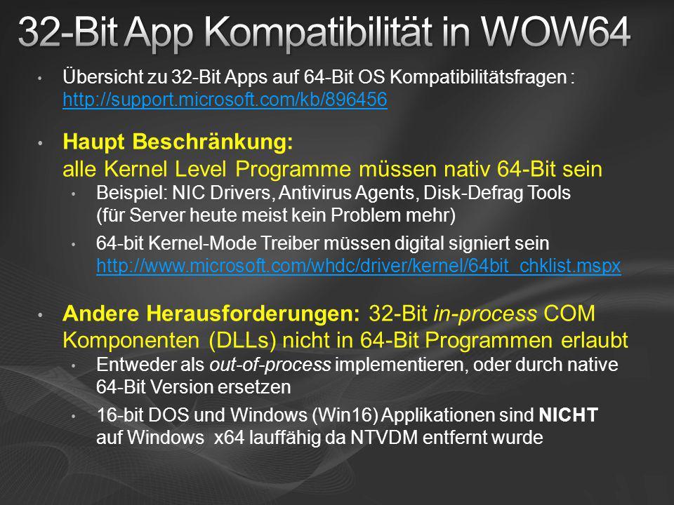 Übersicht zu 32-Bit Apps auf 64-Bit OS Kompatibilitätsfragen : http://support.microsoft.com/kb/896456 http://support.microsoft.com/kb/896456 Haupt Bes