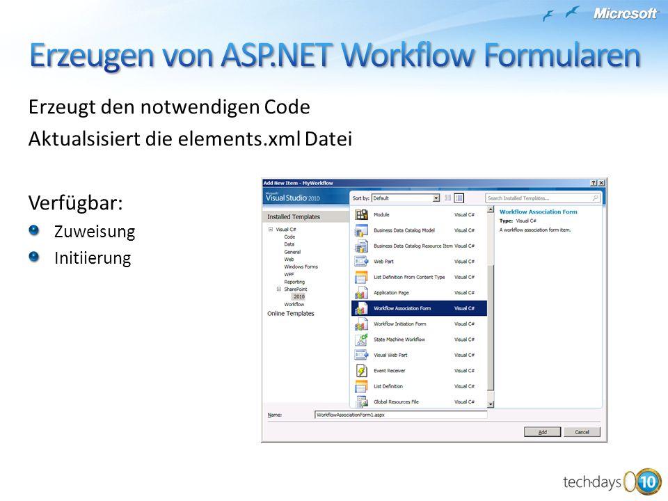 Erzeugt den notwendigen Code Aktualsisiert die elements.xml Datei Verfügbar: Zuweisung Initiierung