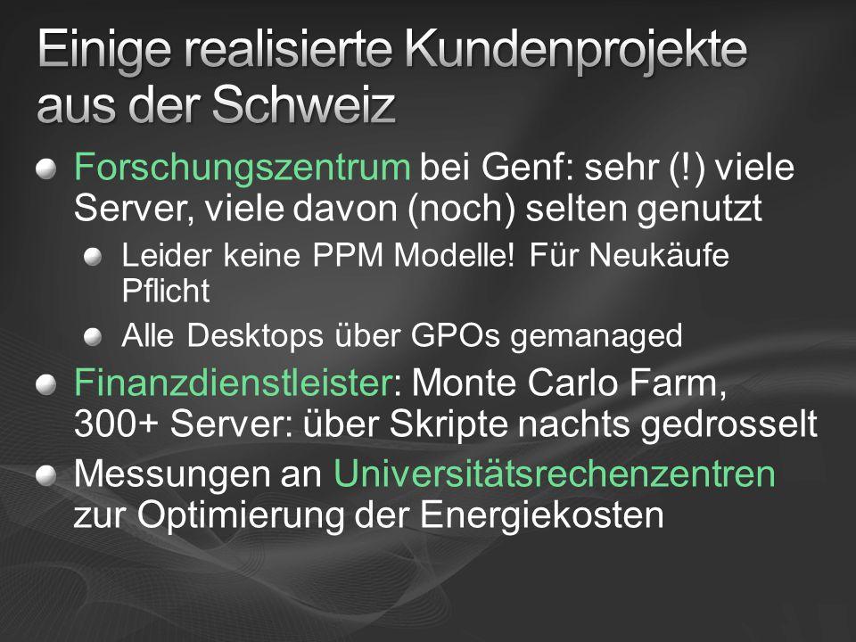 Forschungszentrum bei Genf: sehr (!) viele Server, viele davon (noch) selten genutzt Leider keine PPM Modelle.