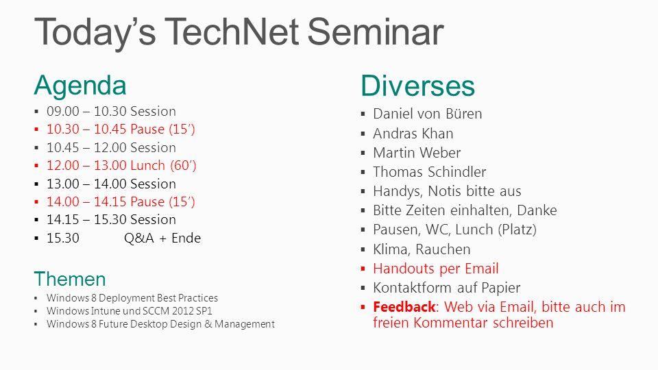 Todays TechNet Seminar Diverses Daniel von Büren Andras Khan Martin Weber Thomas Schindler Handys, Notis bitte aus Bitte Zeiten einhalten, Danke Pause