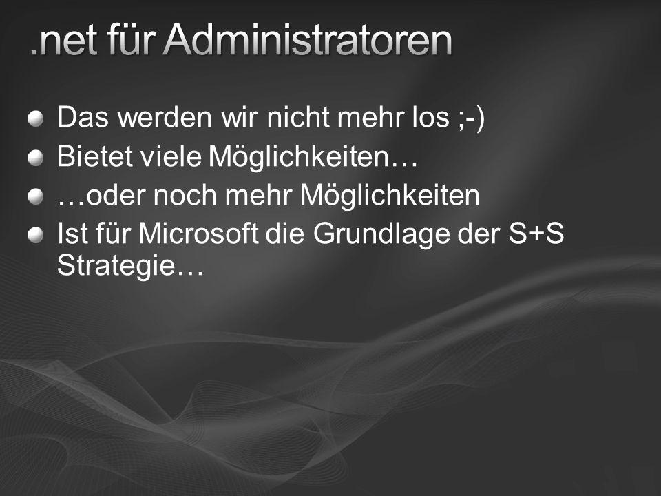 Das werden wir nicht mehr los ;-) Bietet viele Möglichkeiten… …oder noch mehr Möglichkeiten Ist für Microsoft die Grundlage der S+S Strategie…