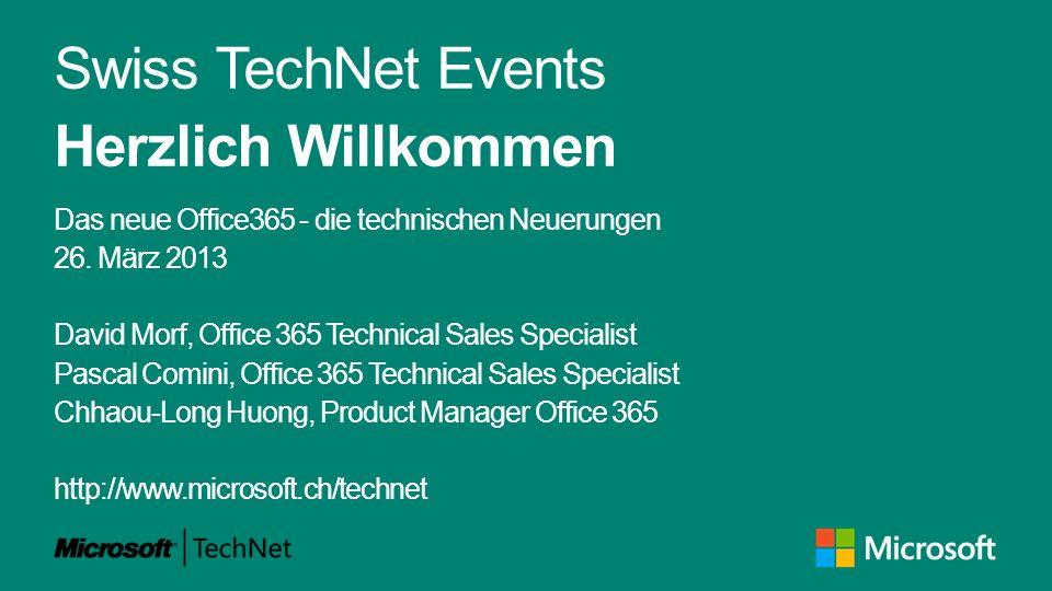 Swiss TechNet Events Herzlich Willkommen Das neue Office365 - die technischen Neuerungen 26.