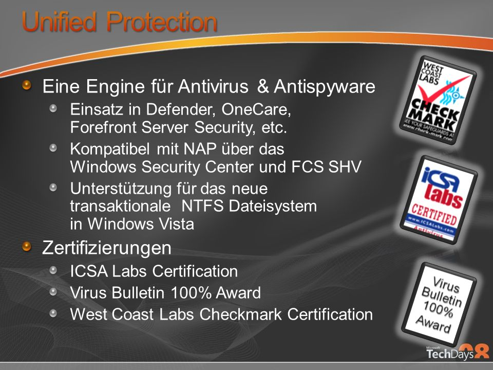 Eine Engine für Antivirus & Antispyware Einsatz in Defender, OneCare, Forefront Server Security, etc.