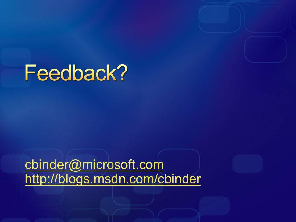 cbinder@microsoft.com http://blogs.msdn.com/cbinder