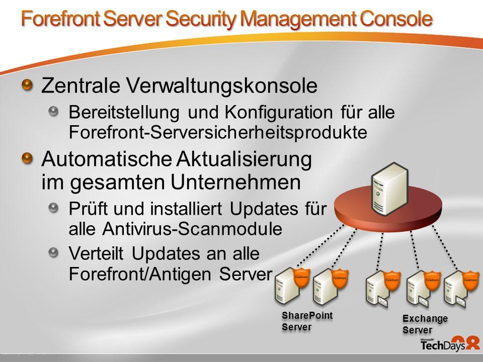 Zentrale Verwaltungskonsole Bereitstellung und Konfiguration für alle Forefront-Serversicherheitsprodukte Automatische Aktualisierung im gesamten Unte