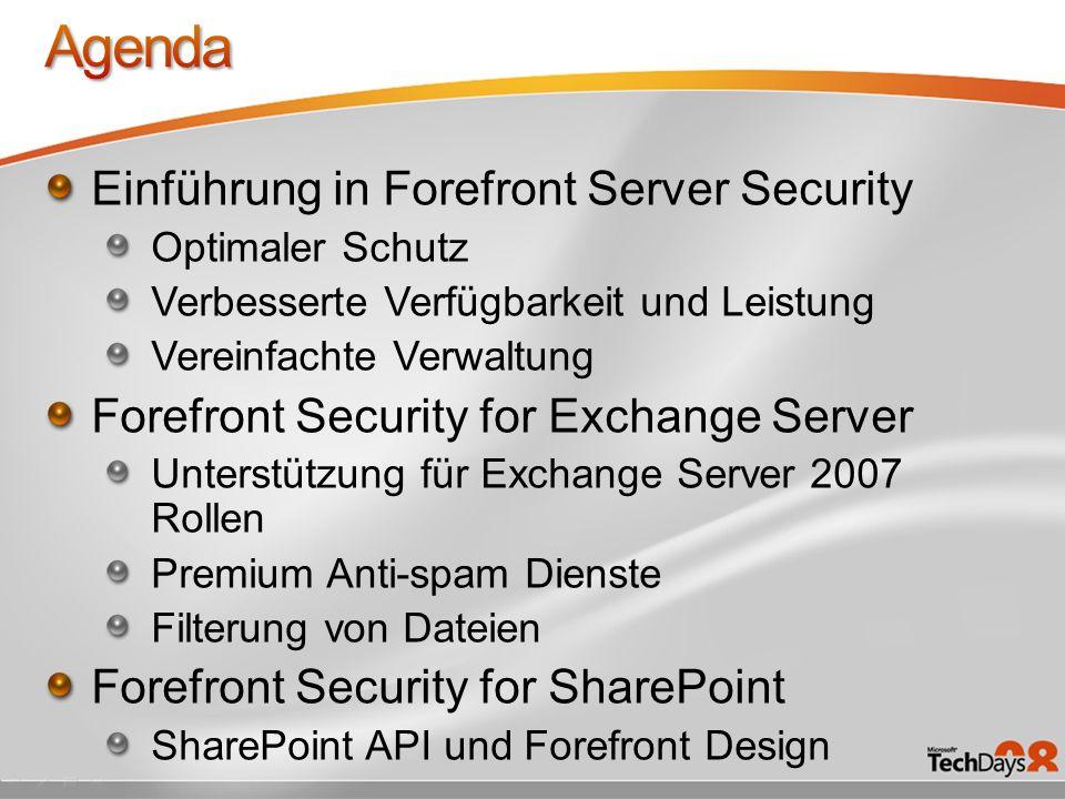 Einführung in Forefront Server Security Optimaler Schutz Verbesserte Verfügbarkeit und Leistung Vereinfachte Verwaltung Forefront Security for Exchang