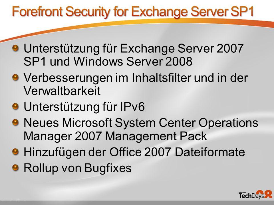 Unterstützung für Exchange Server 2007 SP1 und Windows Server 2008 Verbesserungen im Inhaltsfilter und in der Verwaltbarkeit Unterstützung für IPv6 Ne