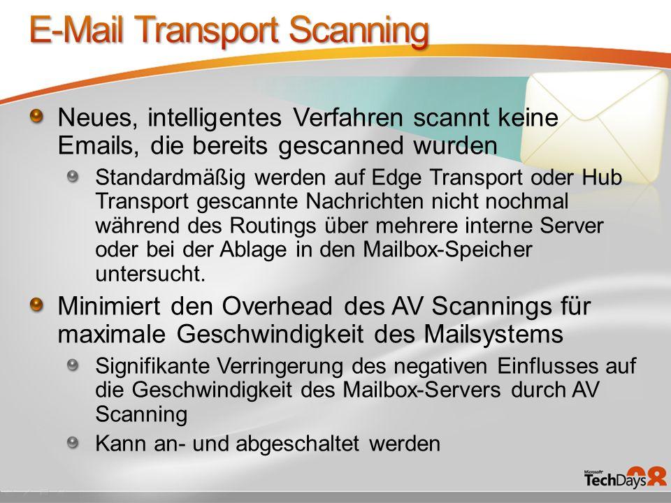 Neues, intelligentes Verfahren scannt keine Emails, die bereits gescanned wurden Standardmäßig werden auf Edge Transport oder Hub Transport gescannte