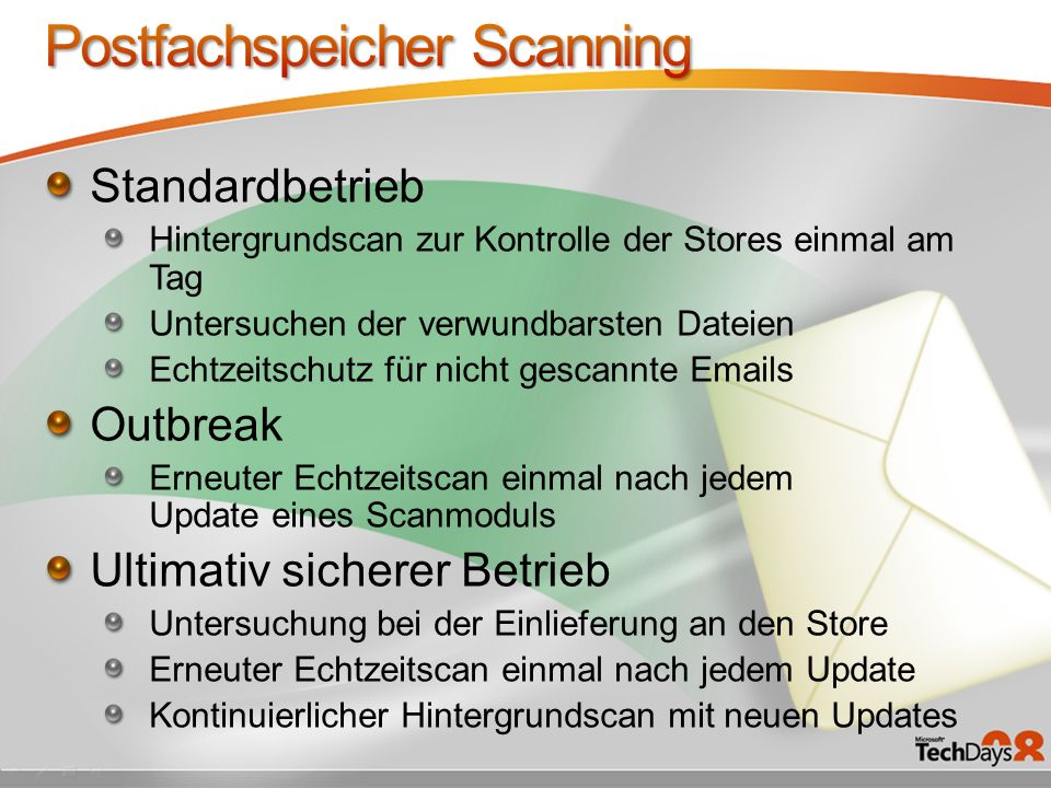 Standardbetrieb Hintergrundscan zur Kontrolle der Stores einmal am Tag Untersuchen der verwundbarsten Dateien Echtzeitschutz für nicht gescannte Email