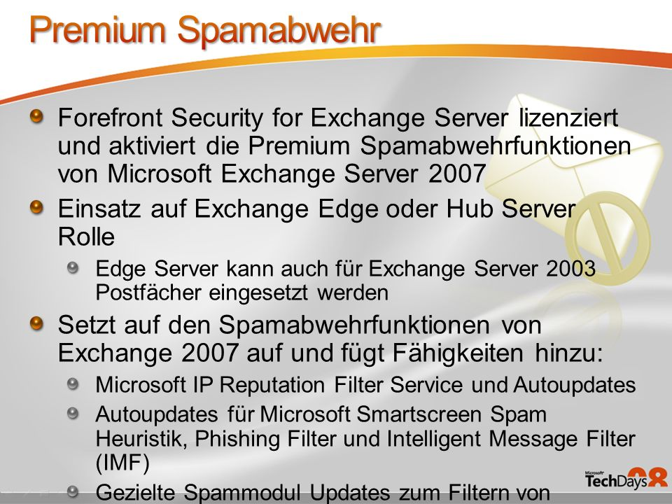 Forefront Security for Exchange Server lizenziert und aktiviert die Premium Spamabwehrfunktionen von Microsoft Exchange Server 2007 Einsatz auf Exchan