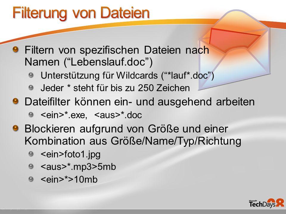 Filtern von spezifischen Dateien nach Namen (Lebenslauf.doc) Unterstützung für Wildcards (*lauf*.doc) Jeder * steht für bis zu 250 Zeichen Dateifilter