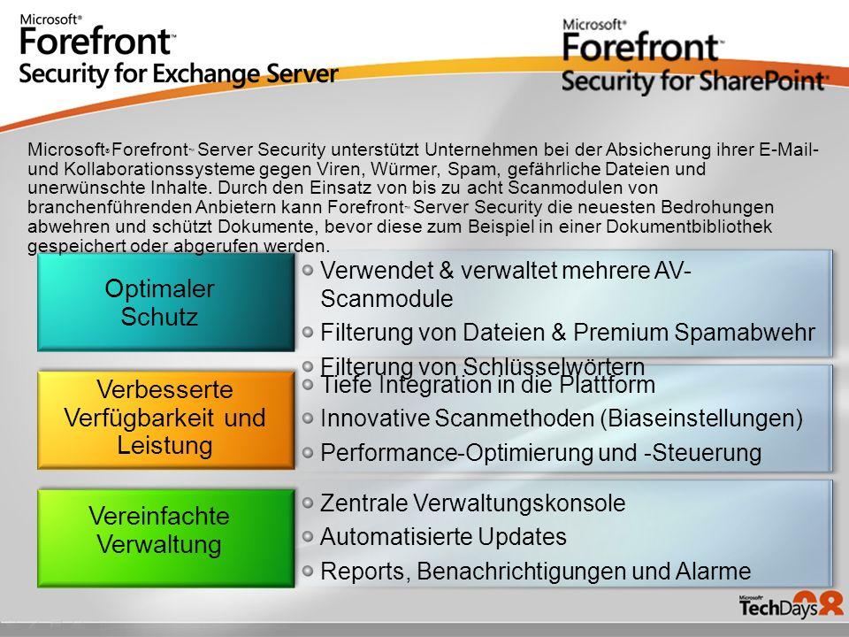 Optimaler Schutz Verbesserte Verfügbarkeit und Leistung Vereinfachte Verwaltung Verwendet & verwaltet mehrere AV- Scanmodule Filterung von Dateien & P