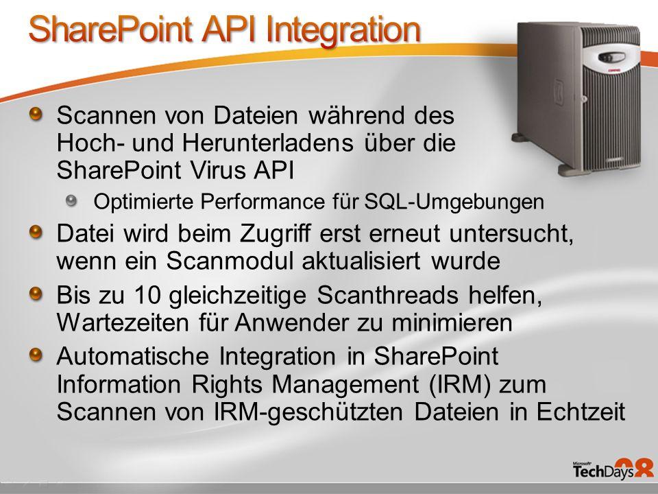 Scannen von Dateien während des Hoch- und Herunterladens über die SharePoint Virus API Optimierte Performance für SQL-Umgebungen Datei wird beim Zugri