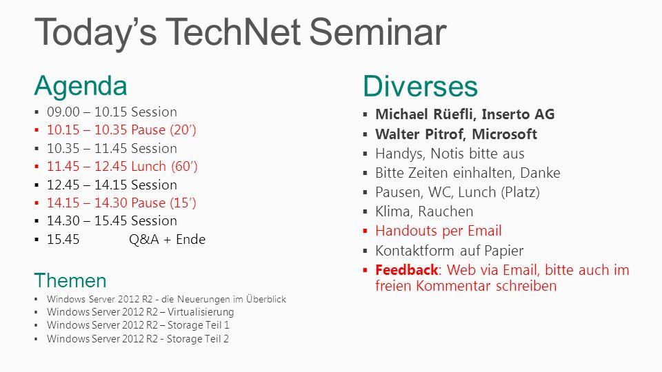 Todays TechNet Seminar Diverses Michael Rüefli, Inserto AG Walter Pitrof, Microsoft Handys, Notis bitte aus Bitte Zeiten einhalten, Danke Pausen, WC,