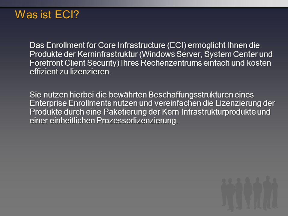 Das Enrollment for Core Infrastructure (ECI) ermöglicht Ihnen die Produkte der Kerninfrastruktur (Windows Server, System Center und Forefront Client Security) Ihres Rechenzentrums einfach und kosten effizient zu lizenzieren.