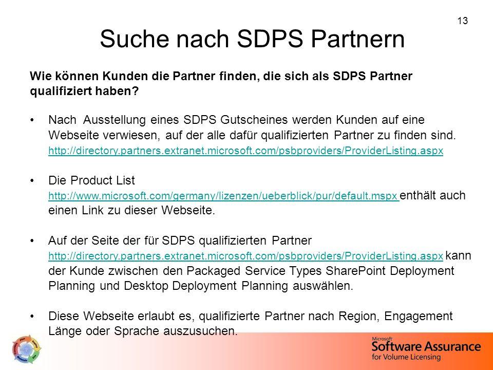 13 Suche nach SDPS Partnern Wie können Kunden die Partner finden, die sich als SDPS Partner qualifiziert haben? Nach Ausstellung eines SDPS Gutscheine