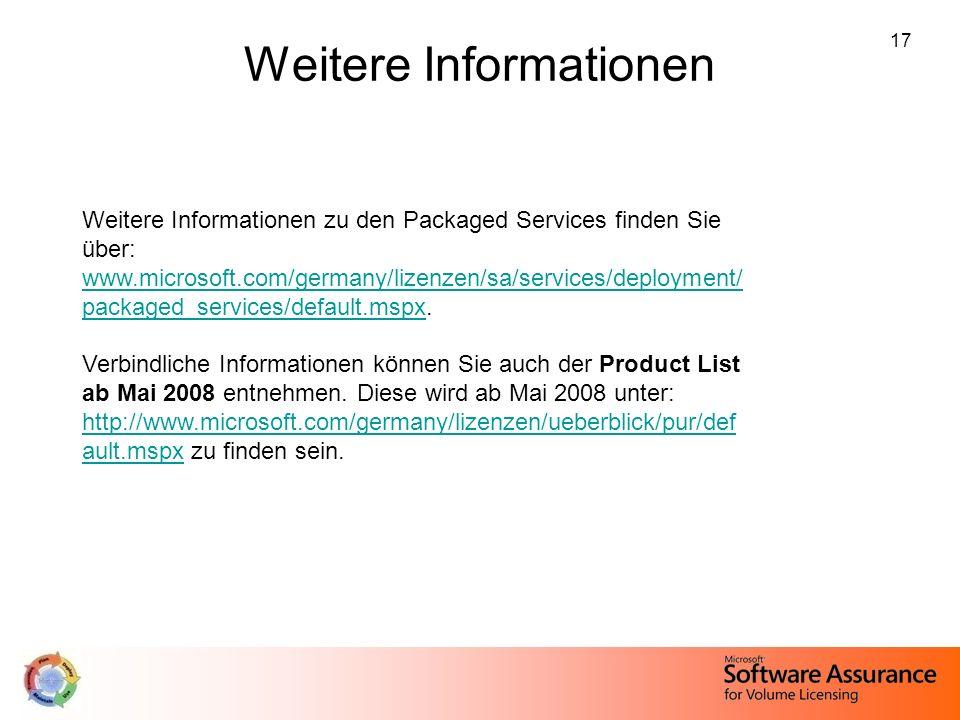 17 Weitere Informationen Weitere Informationen zu den Packaged Services finden Sie über: www.microsoft.com/germany/lizenzen/sa/services/deployment/ pa