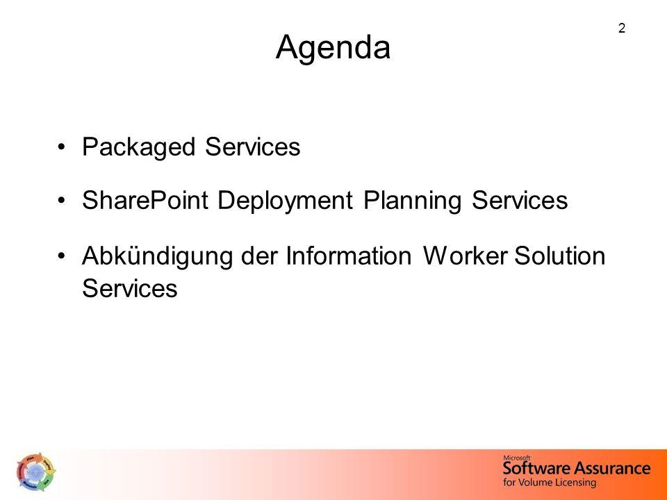 3 Packaged Services Es wurde ein neuer Oberbegriff für die Software Assurance Services im Deployment Bereich eingeführt – sie werden jetzt alle den Packaged Services zugeordnet.