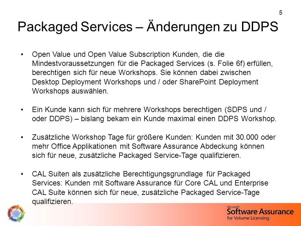 5 Open Value und Open Value Subscription Kunden, die die Mindestvoraussetzungen für die Packaged Services (s. Folie 6f) erfüllen, berechtigen sich für