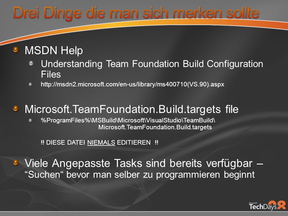 MSDN Help Understanding Team Foundation Build Configuration Files   Microsoft.TeamFoundation.Build.targets file %ProgramFiles%\MSBuild\Microsoft\VisualStudio\TeamBuild\ Microsoft.TeamFoundation.Build.targets !.