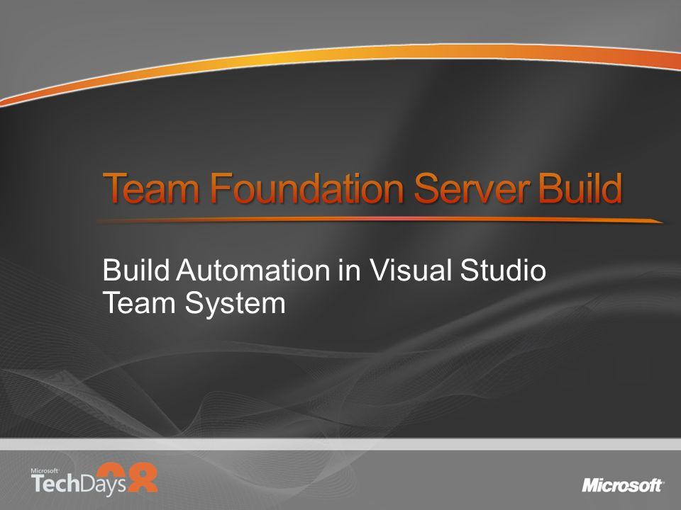 Offizielle Bezeichnung Visual Studio 2008 Team Foundation Server Build Core Feature von TFS (Kein Zusatzprodukt) Umfassende, in TFS integrierte Build Automation Bietet F5-Experience fürs ganze Team Team Build benutzt MSBuild Engine Team Build besteht aus MSBuild Tasks für Team System Komponenten (Testing, Code Churn, Work Items Update etc.) MSBuild Project File Erstellung im GUI Definition der Build Optionen