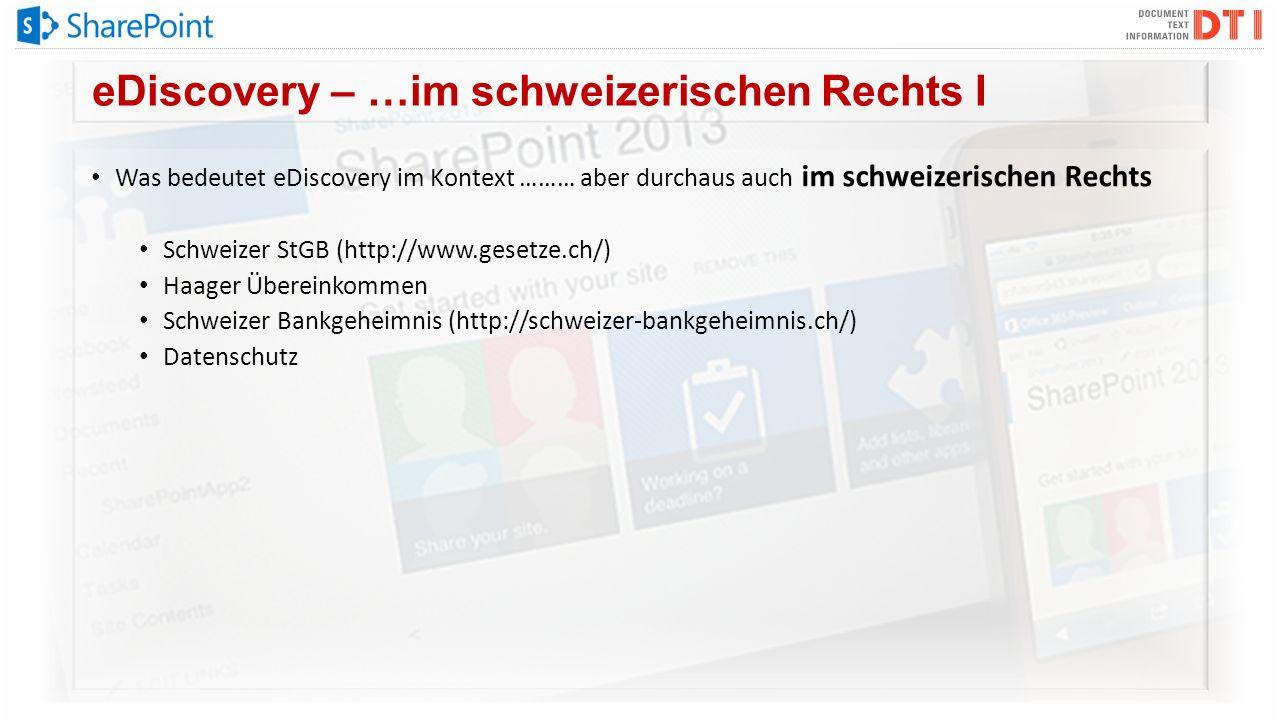 eDiscovery – …im schweizerischen Rechts I Was bedeutet eDiscovery im Kontext ……… aber durchaus auch im schweizerischen Rechts Schweizer StGB (http://w
