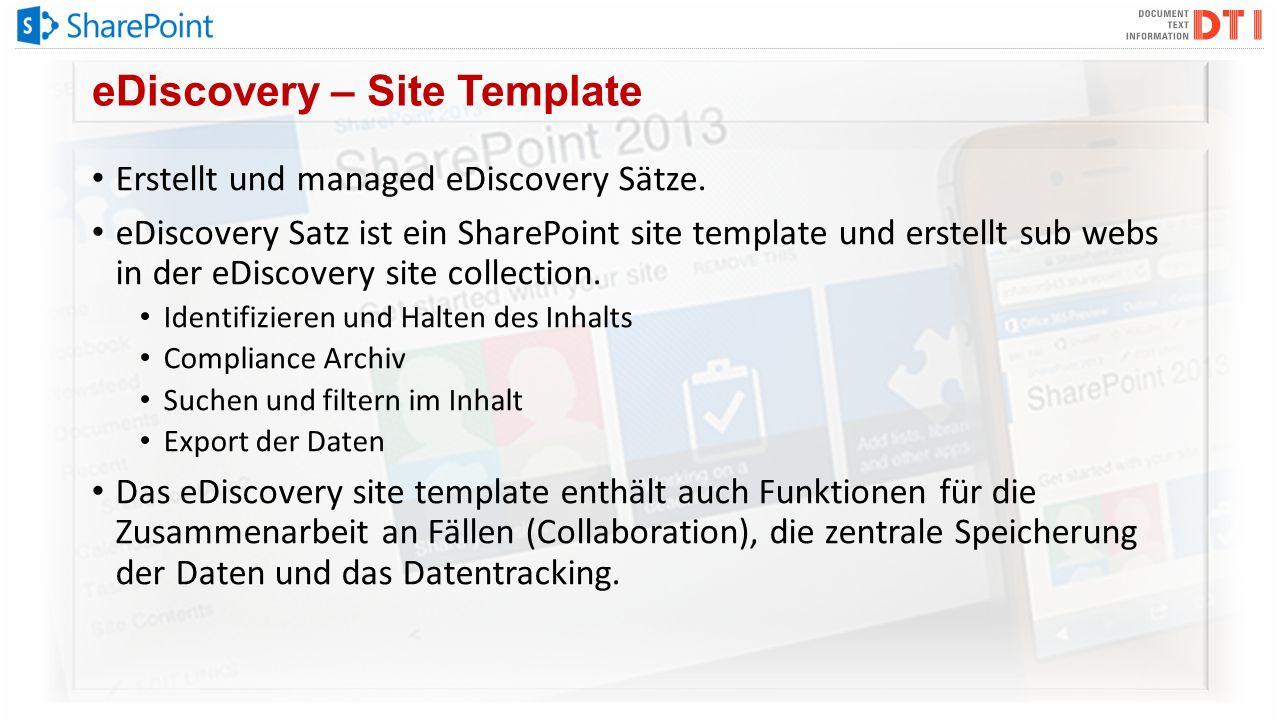 eDiscovery – Site Template Erstellt und managed eDiscovery Sätze. eDiscovery Satz ist ein SharePoint site template und erstellt sub webs in der eDisco