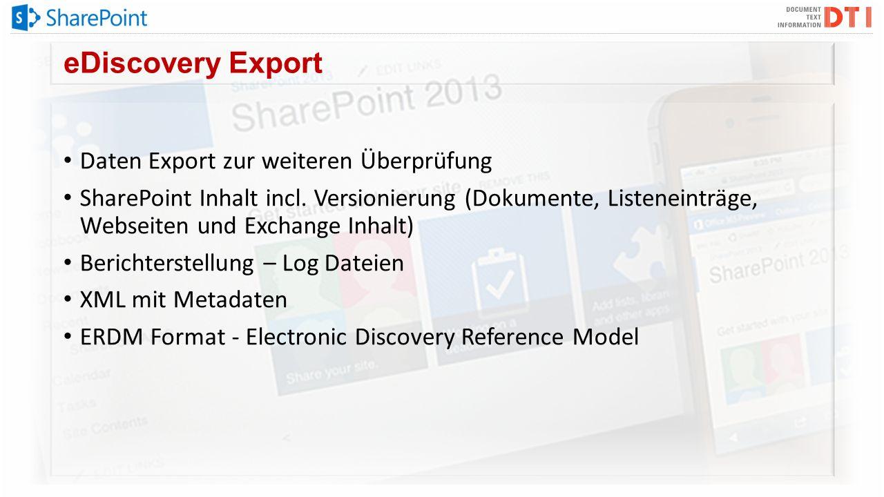 eDiscovery Export Daten Export zur weiteren Überprüfung SharePoint Inhalt incl. Versionierung (Dokumente, Listeneinträge, Webseiten und Exchange Inhal