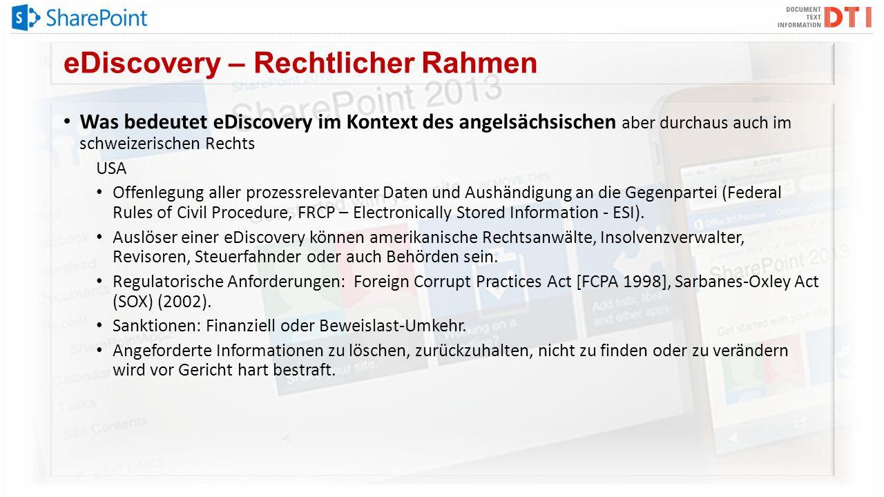 eDiscovery – Rechtlicher Rahmen Was bedeutet eDiscovery im Kontext des angelsächsischen aber durchaus auch im schweizerischen Rechts USA Offenlegung a