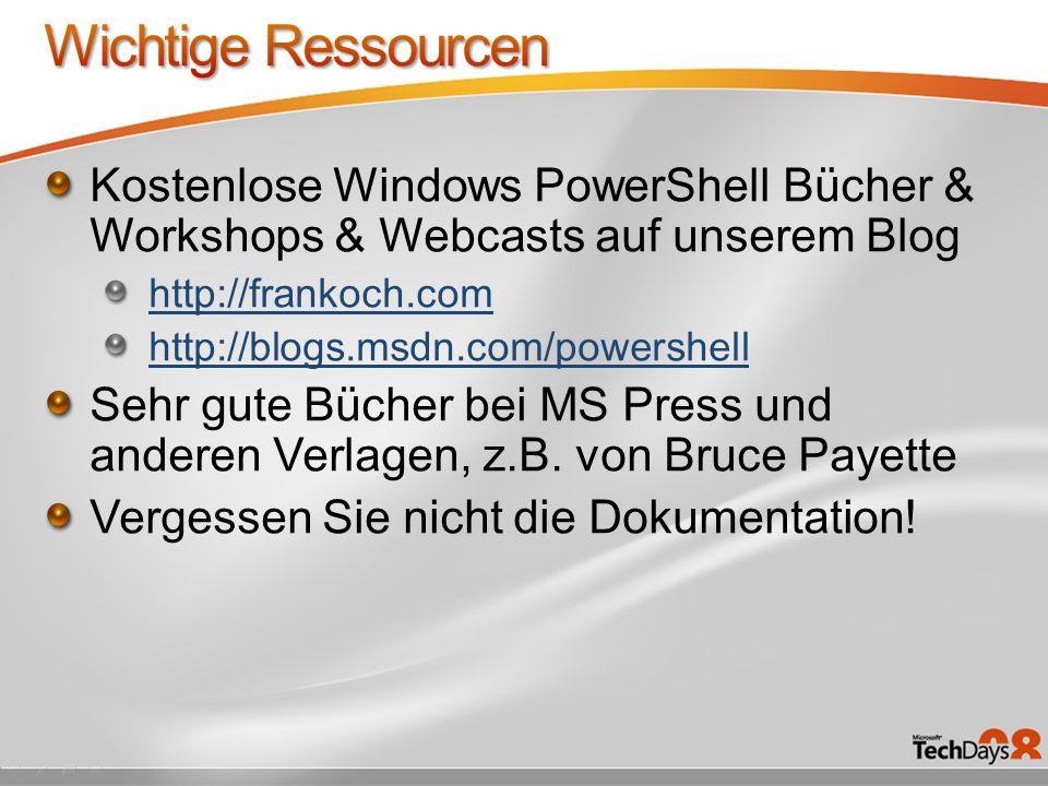 Kostenlose Windows PowerShell Bücher & Workshops & Webcasts auf unserem Blog http://frankoch.com http://blogs.msdn.com/powershell Sehr gute Bücher bei