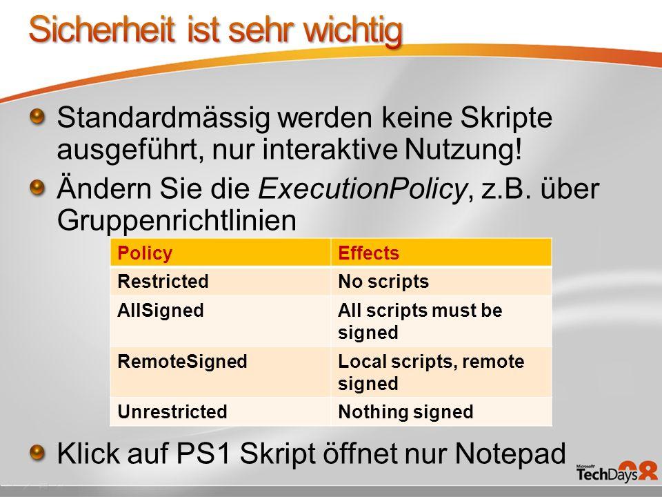 Standardmässig werden keine Skripte ausgeführt, nur interaktive Nutzung! Ändern Sie die ExecutionPolicy, z.B. über Gruppenrichtlinien Klick auf PS1 Sk